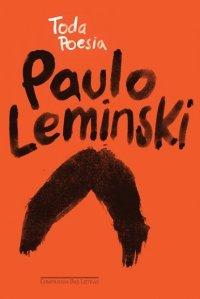 Toda PoesiaPaulo Leminski. Companhia das Letras, 424 págs., R$ 46.